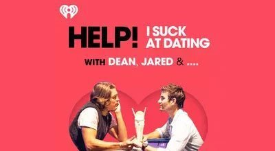 PODCAST-Help-I-Suck-At-Dating-With-Dean,-Vanessa-And-Jared-1